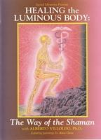 Healing the Luminous Body: the way of the Shaman